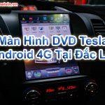 Màn Hình DVD Tesla Android 4G Tại Đắc Lắc