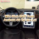 Màn Hình DVD Tesla Android 4G Tại Gia Lai