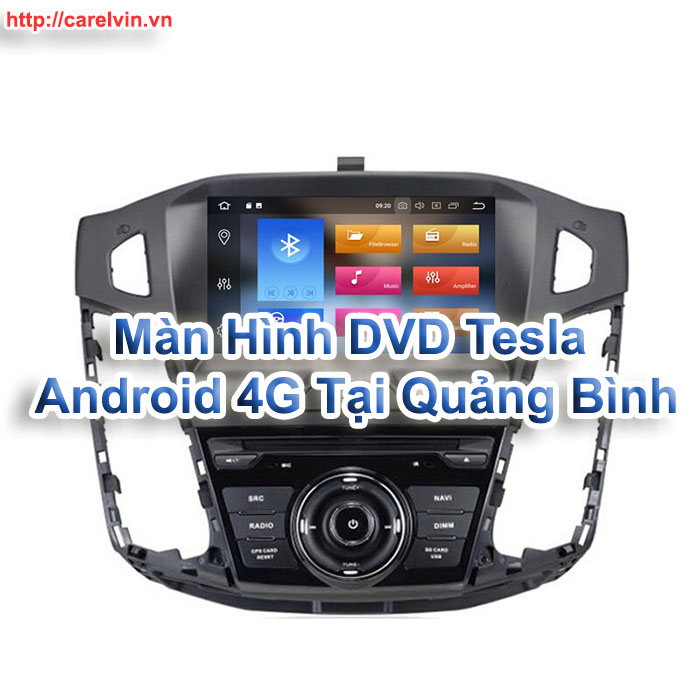 Màn Hình DVD Tesla Android 4G Tại Quảng Bình