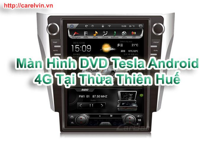 Màn Hình DVD Tesla Android 4G Tại Thừa Thiên Huế